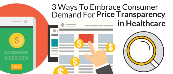 3_Ways_To_Embrace_Consumer_Demand_for_price_transparency_in_healthcare.png