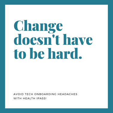 Change doesn't have to be hard.