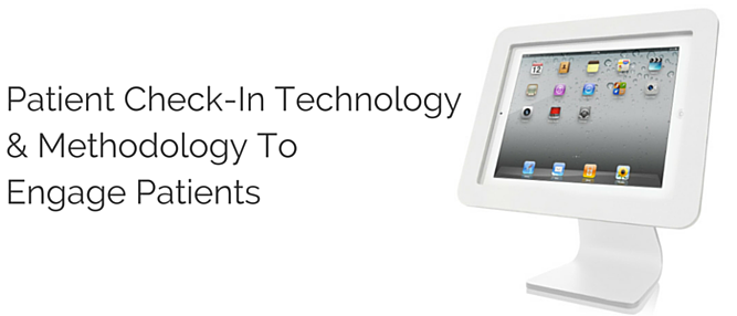 Patient_Check-In_Technology__Methodology_To_Engage_Patients.png