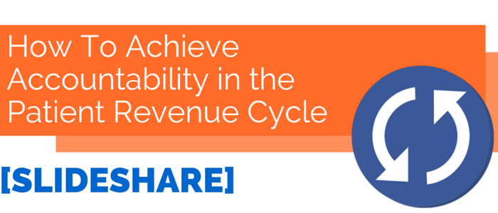 SLIDESHARE_How_to_Achieve_Accountability_in_patient_payments_patient_revenue_cycle.png