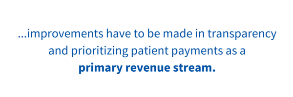 improvements_have_to_be_made_in_transparency_and_prioritizing_patient_payments_as_a_primary_revenue_stream..png
