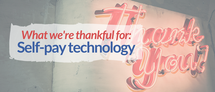 HealthiPass_ WHY WE'RE THANKFUL FOR PATIENT SELF-PAY TECHNOLOGY.png